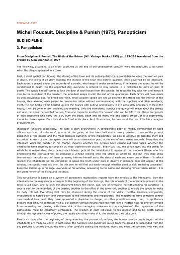 michele foucault panopticism and discipline Discipline and punish: the birth of the prison (french: surveiller et punir : naissance de la prison) is a 1975 book by the french philosopher michel foucault.