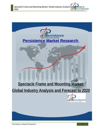 world spectacle frame and mounting market Discover all statistics and data on eyewear industry in the us now on statista sales of frame market for price of eyeglass frames in.
