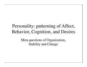 Personality: patterning of Affect, Behavior, Cognition, and Desires