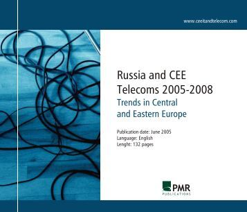 Russia and CEE Telecoms 2005-2008 - PMR Publications