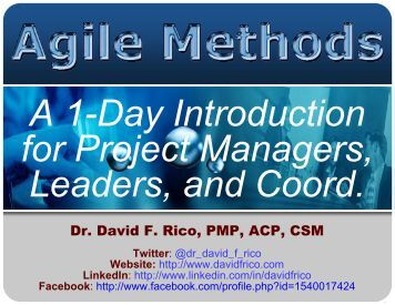 Agile methods are - David F. Rico