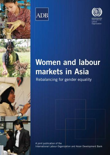 Women and Labour Markets in Asia: Rebalancing for Gender Equality