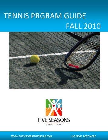 TENNIS PROGRAM GUIDE - Five Seasons Sports Club