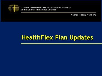 HealthFlex Plan Updates - Extranet - General Board of Pension and ...