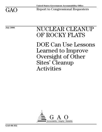 GAO-06-352 Nuclear Cleanup of Rocky Flats - US Government ...