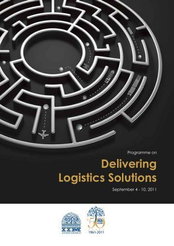 Delivering logistics solutions - Indian Institute of Management ...