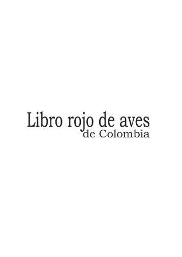 Libro rojo de aves de Colombia - Instituto de Investigación de ...