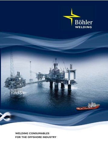 WELDING CONSUMABLES FOR THE OFFSHORE INDUSTRY