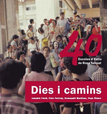 Dies i camins. 40 escoles d'estiu de Rosa Sensat