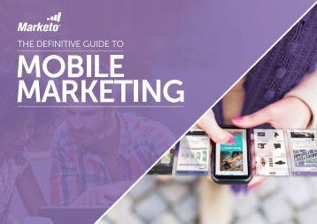 The-Definitive-Guide-To-Mobile-Marketing-Marketo