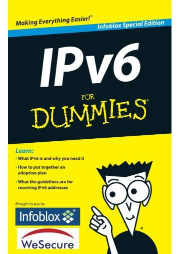 ipv6 for dummies That's why we need ipv6, the next generation of the internet protocol that has a  massively bigger address space than ipv4 ipv4 capacity there are 7 billion.