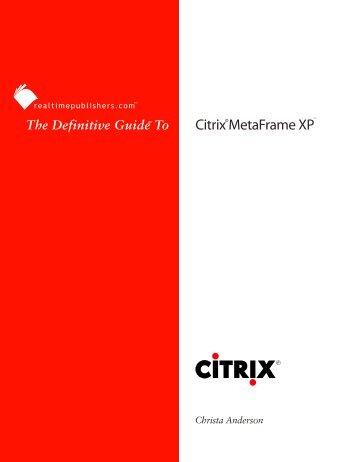 The Definitive Guide to Citrix MetaFrame XP - VirtualizationAdmin.com