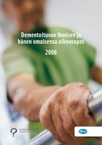 Dementoituvan ihmisen ja hänen omaisensa oikeusopas 2008 - Pfizer