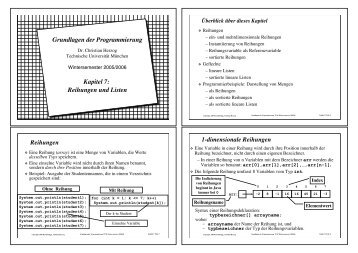 Grundlagen der Programmierung Kapitel 7: Reihungen und ... - TUM