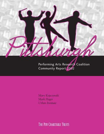Pittsburgh Performing Arts Research Coalition ... - Urban Institute