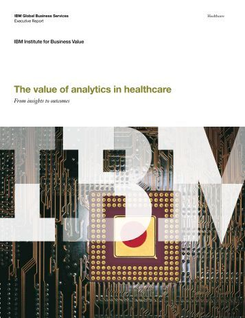 The value of analytics in healthcare - IBM