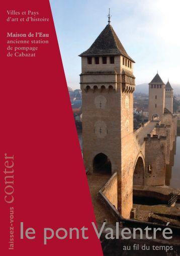 Le pont Valentré au fil du temps, exposition graphique et ... - Cahors