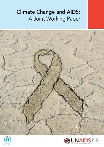 Climate Change and AIDS: A Joint Working Paper by ... - UNAids