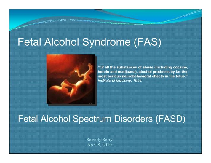 an analysis of the fetal alcohol syndrome Since the late 1970s, many studies have reported on the prevalence of fetal alcohol syndrome ( fas) , alcohol-related birth defects ( arbd) , and alcohol-related neurodevelopmental disorders (arnd).