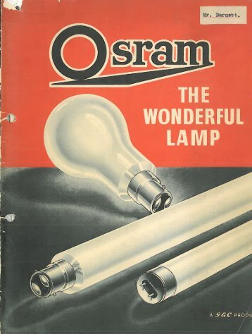 Osram-GEC Lamp Catalogue, 1951 - the Museum of Electric Lamp ...
