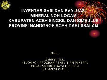 Inventarisasi dan Evaluasi Mineral Non Logam Kab. Aceh Singkil ...
