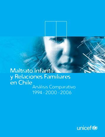 Maltrato Infantil y Relaciones Familiares en Chile - Unicef
