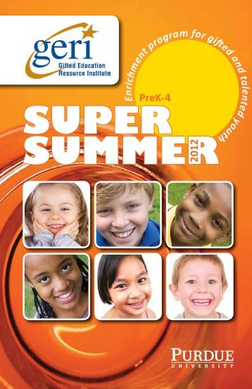 super summer2012 - Gifted Education Resource Institute - Purdue ...