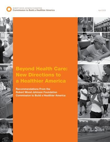 Beyond Health Care: New Directions to a Healthier America - The ...