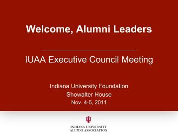 Welcome, Alumni Leaders - Indiana University Alumni Association