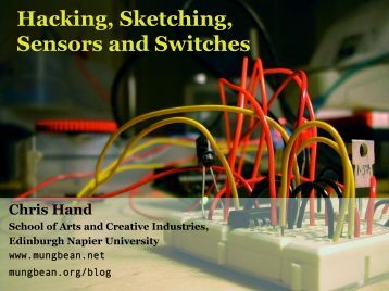 Hacking, Sketching, Sensors and Switches