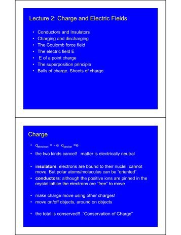 """notes electric charge and electric field Note that because charge is quantized, there is no such thing as a """"truly""""  also  note that (d) some of the components of the total electric field."""