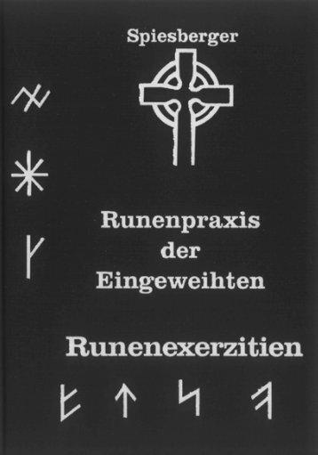 Runenpraxis der Eingeweihten Runenexerzitien