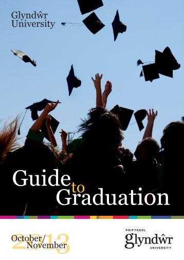 Guide to Graduation October/November 2013 - Glyndŵr University