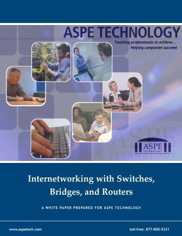 Internetworking with Switches, Bridges, and Routers - ASPE