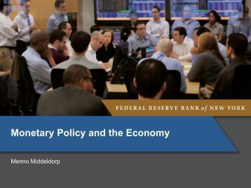 Monetary Policy and the Economy - Federal Reserve Bank of New ...