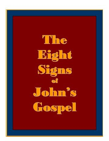 eight miracle signs of john Signs: the eight miracles pointing to jesus as messiah not all miracles are signs pointing to the deity of jesus, but all signs are miracles signs communicate unique teachings in addition.