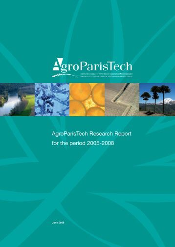 AgroParisTech Research Report for the period 2005-2008