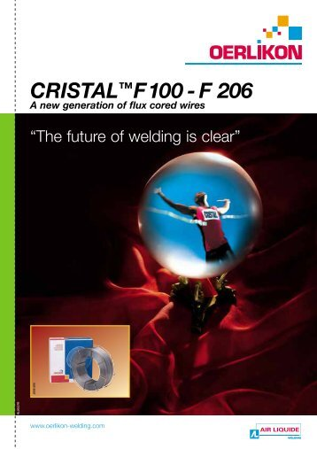 CRISTAL™F100 - F 206 - Oerlikon, the expert for industrial welding