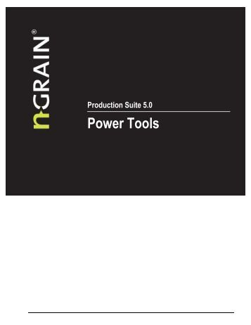 NGRAIN® Production Suite 5.0: Power Tools