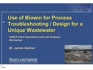 Use of Biowin for Process Troubleshooting / Design for a Unique ...