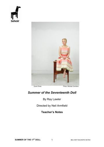summer of the seventeenth doll essays Summer of the seventeenth doll, by ray lawler was a 'bottling' performance a highly effective use of lighting, set design, props and additional sensory stimulus were powerful tools in creating a realistic production.