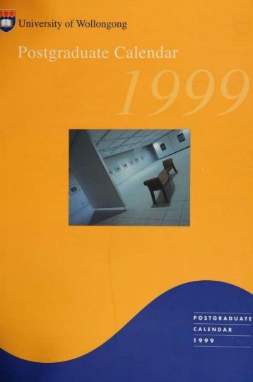Postgraduate Calendar 1999 - Library - University of Wollongong