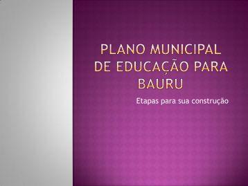 Etapas para sua construção - Prefeitura Municipal de Bauru