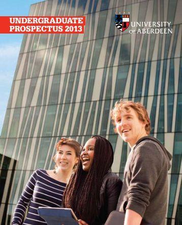 UNDERGRADUATE PROSPECTUS 2013 - University of Aberdeen