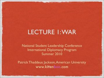 LECTURE 1: WAR