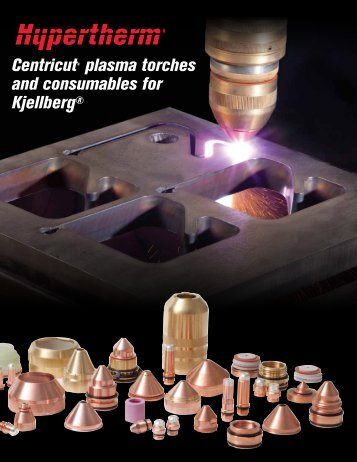 Centricut® plasma torches and consumables for Kjellberg®