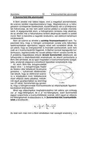 51 A Sommerfeld-féle atommodell A Bohr elmélet már többre képes ...