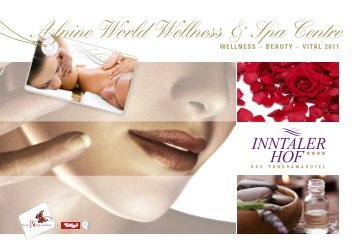 our Alpine World Wellness & Spa Centre - Hotel Inntalerhof