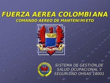 Fuerza Aérea Colombiana OHSAS 18000 - Consejo Colombiano de ...