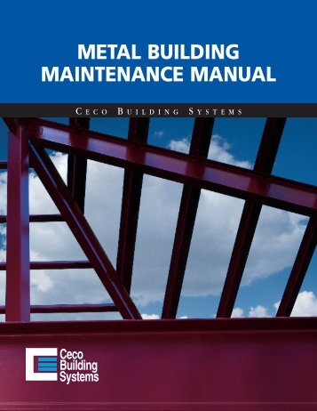 METAL BUILDING MAINTENANCE MANUAL - Ceco Building Systems
